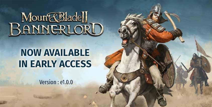 Mount & Blade II: Bannerlord Available Now!